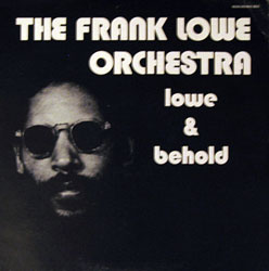 Frank Lowe Orchestra: Lowe and Behold (Musicworks (1978))